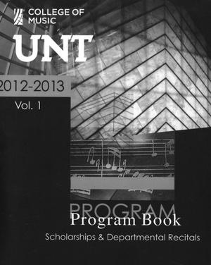Primary view of object titled 'College of Music Program Book 2012-2013: Scholarships & Departmental Recitals, Volume 1'.