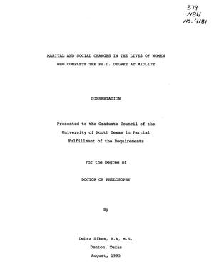 Primary view of object titled 'Marital and Social Changes in the Lives of Women who Complete the Ph.D. Degree at Midlife'.
