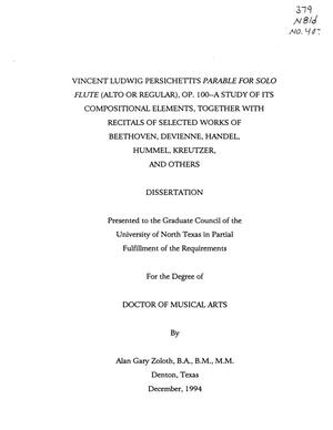 Primary view of object titled 'Vincent Ludwig Persichetti's Parable for Solo Flute (Alto or Regular): A Study of Its Compositional Elements: Together with Recitals of Selected Works of Beethoven, Devienne, Handel, Hummel, Kreutzer, and Others'.
