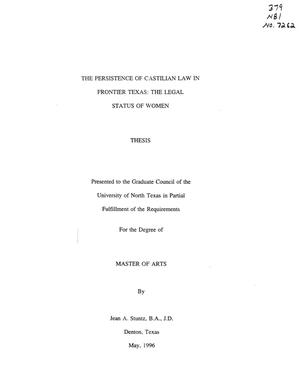 Primary view of object titled 'The Persistence of Castilian Law in Frontier Texas: the Legal Status of Women'.