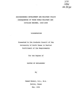Primary view of object titled 'Socioeconomic Development and Military Policy Consequences of Third World Military and Civilian Regimes, 1965-1985'.