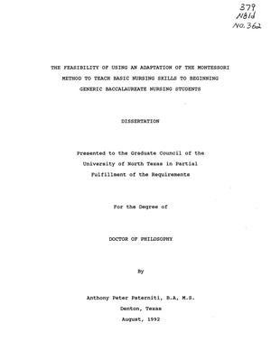 Primary view of object titled 'The Feasibility of Using an Adaptation of the Montessori Method to Teach Basic Nursing Skills to Beginning Generic Baccalaureate Nursing Students'.
