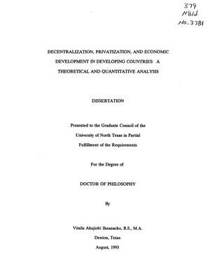 Primary view of object titled 'Decentralization, Privatization, and Economic Development in Developing Countries : A Theoretical and Quantitative Analysis'.