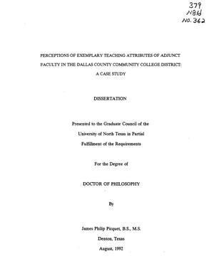 Primary view of object titled 'Perceptions of Exemplary Teaching Attributes of Adjunct Faculty in the Dallas County Community College District: a Case Study'.