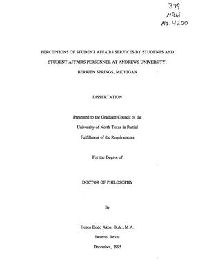 Primary view of object titled 'Perceptions of Student Affairs Services by Students and Student Affairs Personnel at Andrews University, Berrien Springs, Michigan'.