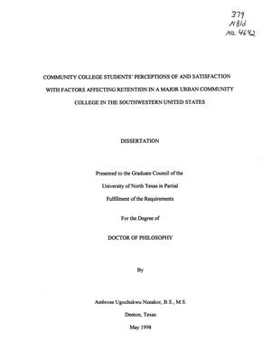 Primary view of object titled 'Community College Students' Perceptions of and Satisfaction with Factors Affecting Retention in a Major Urban Community College in the Southwestern United States'.