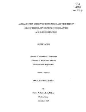 Primary view of object titled 'An Examination of Electronic Commerce and the Internet : Role of Technology, Critical Success Factors and Business Strategy'.