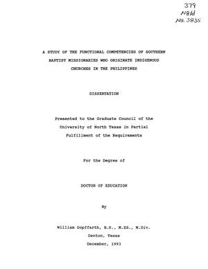 Primary view of object titled 'A Study of the Functional Competencies of Southern Baptist Missionaries Who Originate Indigenous Churches in the Philippines'.
