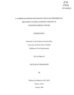 Primary view of object titled 'A Numerical Method for Solving Singular Differential Equations Utilizing Steepest Descent in Weighted Sobolev Spaces'.