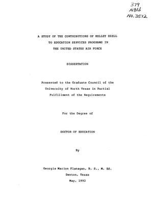 Primary view of object titled 'A Study of the Contributions of Kelley Ezell to Education Services Programs in the United States Air Force'.
