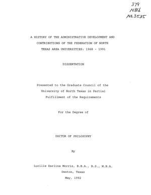 Primary view of object titled 'A History of the Administrative Development and Contributions of the Federation of North Texas Area Universities, 1968-1991'.