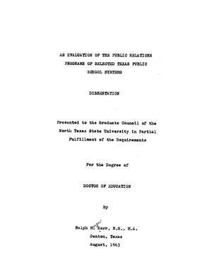 Primary view of object titled 'An Evaluation of the Public Relations Programs of Selected Texas Public School Systems'.