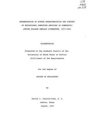 Primary view of object titled 'Determination of Author Characteristics and Content of Educational Computing Articles in Community/Junior College Serials Literature, 1977-1991'.