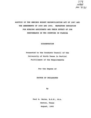 Primary view of object titled 'A Study of the Omnibus Budget Reconciliation Act of 1987 and the Amendments of 1989 and 1990. Mandatory Education for Nursing Assistants and Their Effect on Job Performance in Two Counties in Florida'.