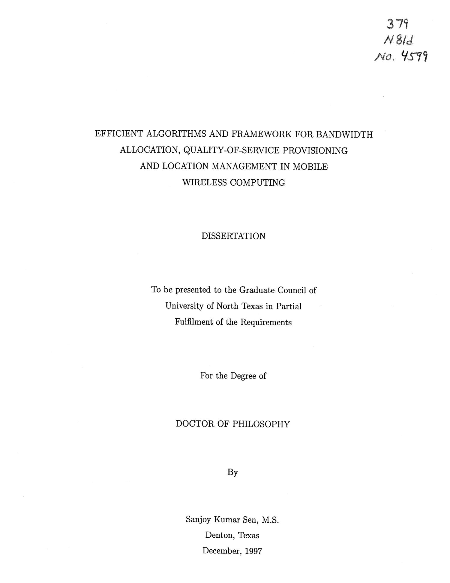 Efficient Algorithms and Framework for Bandwidth Allocation, Quality-of-Service Provisioning and Location Management in Mobile Wireless Computing                                                                                                      Title Page