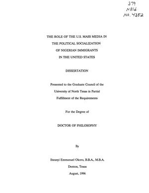 Primary view of object titled 'The Role of the U.S. Mass Media in the Political Socialization of Nigerian Immigrants in the United States'.