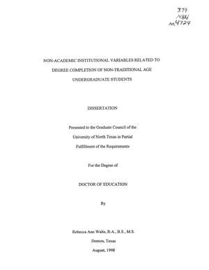 Primary view of object titled 'Non-Academic Institutional Variables Related to Degree Completion of Non-Traditional Age Undergraduate Students'.