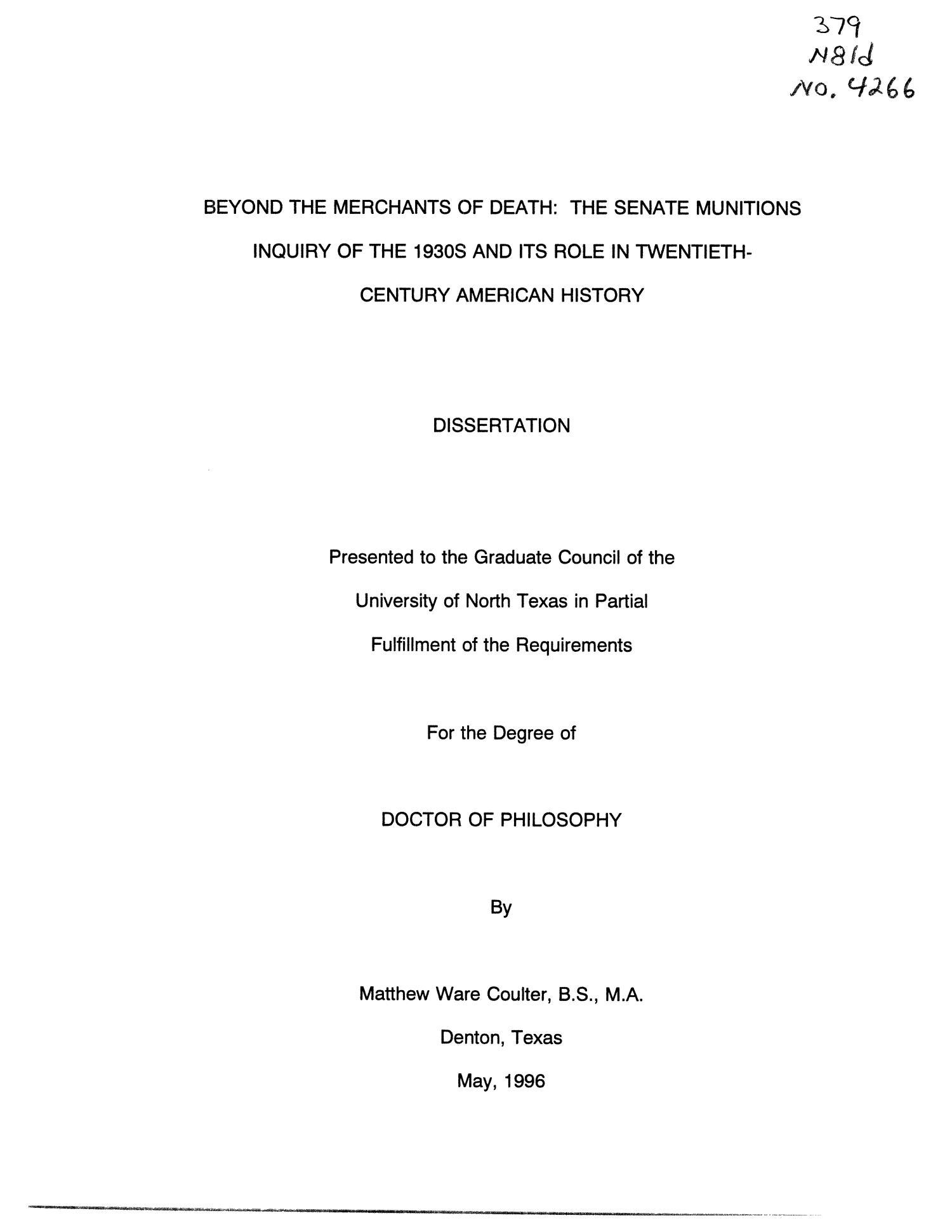 Beyond the Merchants of Death: the Senate Munitions Inquiry of the 1930s and its Role in Twentieth-Century American History                                                                                                      Title Page