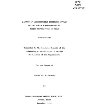 Primary view of object titled 'A Study of Administrative Leadership Styles of the Senior Administrators of Public Universities in Texas'.