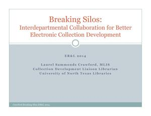 Primary view of object titled 'Breaking Silos: Interdepartmental Collaboration for Better Electronic Collection Development [Presentation]'.