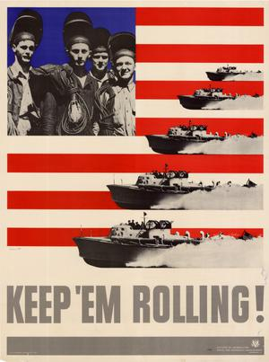 Primary view of object titled 'Keep 'em rolling! [PT boats]'.