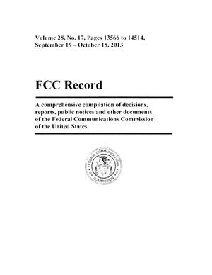 Primary view of object titled 'FCC Record, Volume 28, No. 17, Pages 13566 to 14514, September 19 - October 18, 2013'.