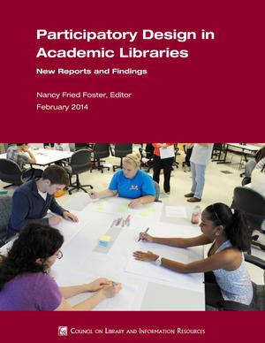 Primary view of object titled 'Participatory Design in Academic Libraries: New Reports and Findings'.