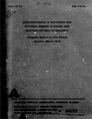 Primary view of object titled 'High-Performance Batteries for Off-Peak Energy Storage and Electric-Vehicle Propulsion, Progress Report: January-March 1976'.