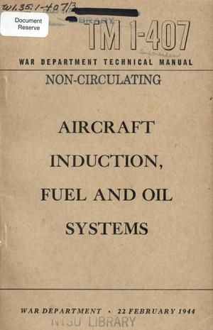 Aircraft induction, fuel and oil systems.