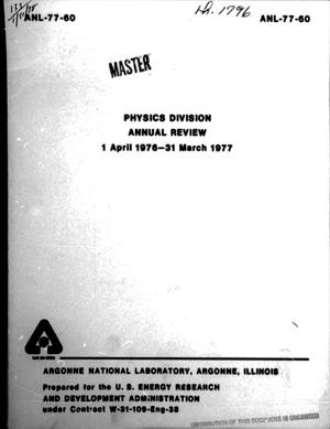 Primary view of object titled 'Physics Division Annual Review 1 April 1976-31 March 1977'.