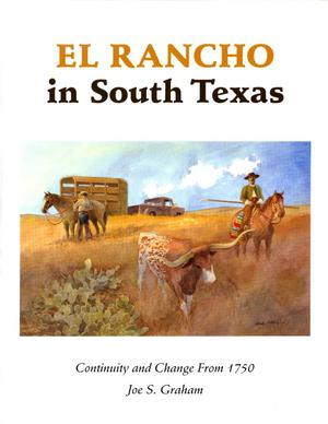 Primary view of object titled 'El Rancho in South Texas: Continuity and Change From 1750'.