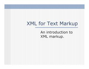 XML for Text Markup: An Introduction to XML Markup