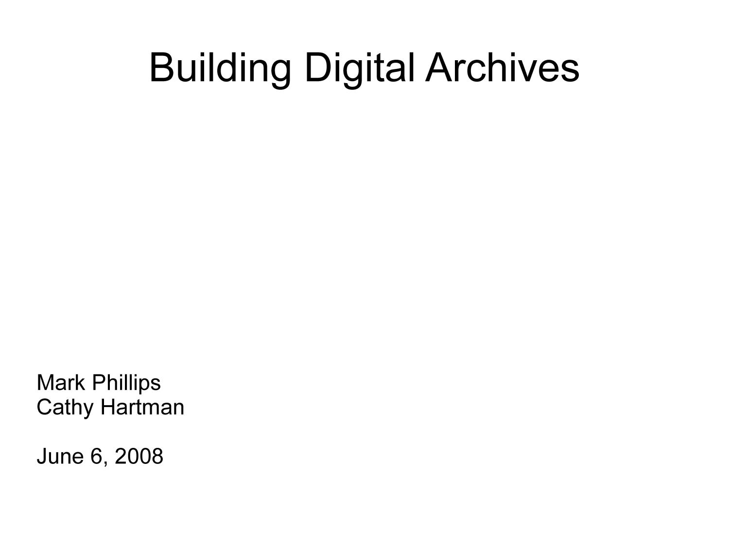 Building Digital Archives                                                                                                      [Sequence #]: 1 of 24