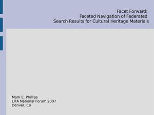 Primary view of object titled 'Facet Forward: Faceted Navigation of Federated Search Results for Cultural Heritage Materials'.
