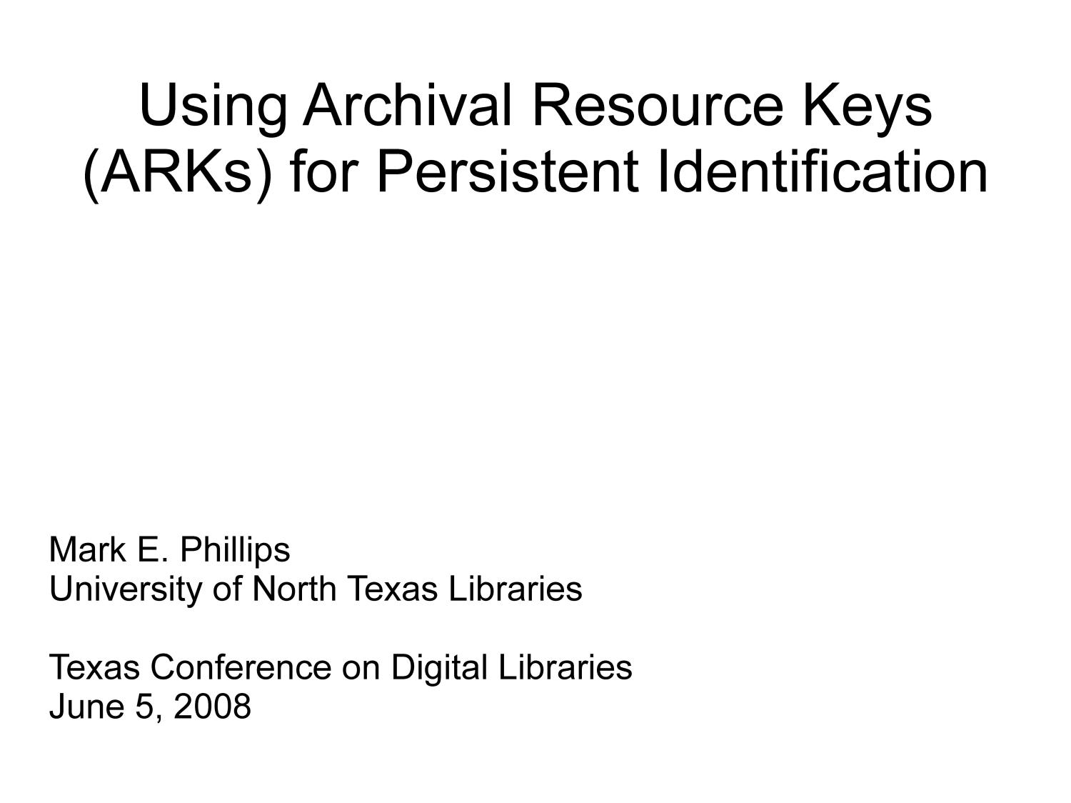 Using Archival Resource Keys (ARKs) for Persistent Identification                                                                                                      [Sequence #]: 1 of 20