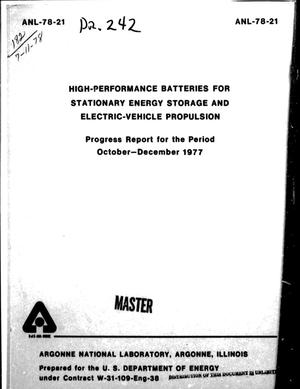 Primary view of object titled 'High-Performance Batteries for Stationary Energy Storage and Electric-Vehicle Propulsion, Progress Report: October-December 1977'.
