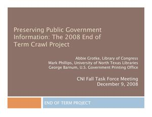 Preserving Public Government Information: The 2008 End of Term Crawl Project