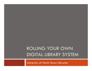 Rolling Your Own Digital Library System