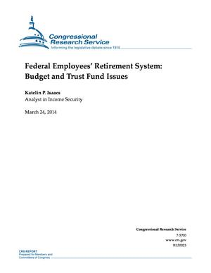 Federal Employees' Retirement System: Budget and Trust Fund Issues