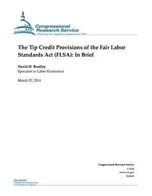 The Tip Credit Provisions of the Fair Labor Standards Act (FLSA): In Brief