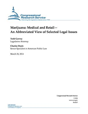 Marijuana: Medical and Retail -- An Abbreviated View of Selected Legal Issues