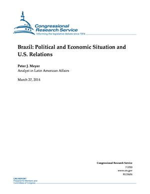 Brazil: Political and Economic Situation and U.S. Relations