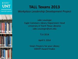 Primary view of object titled 'TALL Texans 2013 Workplace Leadership Development Project'.