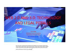 Primary view of object titled 'Web 2.0 and 3.0: Technology and Legal Pitfalls'.
