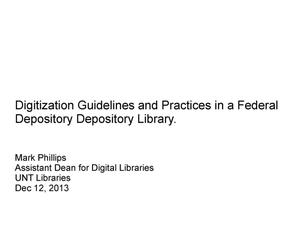 Digitization Guidelines and Practices in a Federal Depository Depository Library