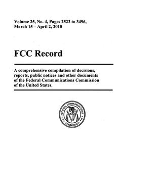 Primary view of object titled 'FCC Record, Volume 25, No. 4, Pages 2523 to 3496, March 15 - April 2, 2010'.