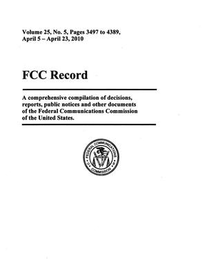 FCC Record, Volume 25, No. 5, Pages 3497 to 4389, April 5 - April 23, 2010
