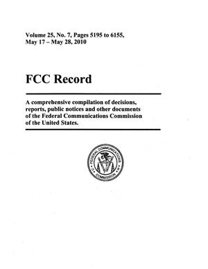 FCC Record, Volume 25, No. 7, Pages 5195 to 6155, May 17 - May 28, 2010
