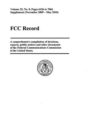 FCC Record, Volume 25, No. 8, Pages 6156 to 7066 Supplement (November 2009-May 2010)