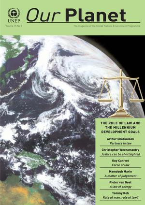 Primary view of object titled 'Our Planet, Volume 15, Number 3 : The Rule of Law and the Millenium Development Goals'.